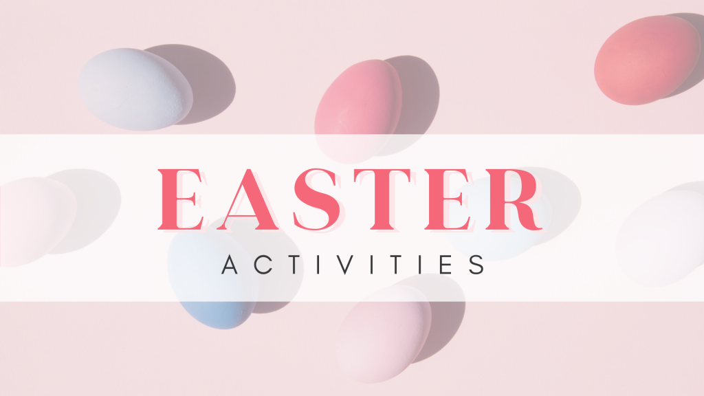 Easter inspired activities you can do at home